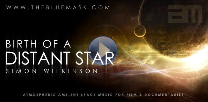 Birth Of A Distant Star atmospheric ambient space music by Simon Wilkinson