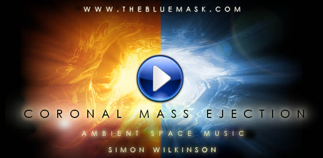 Coronal Mass Ejection atmospheric ambient space music by Simon Wilkinson