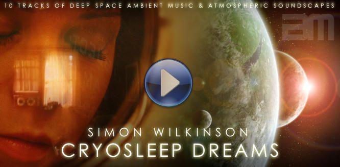 Cryosleep Dreams atmospheric ambient space music by Simon Wilkinson