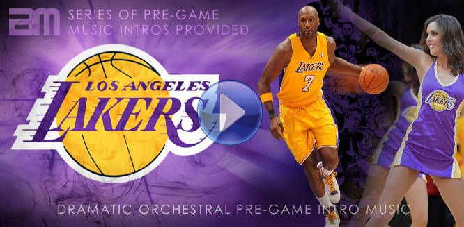 Dramatic intro music for LA Lakers pre-game intros