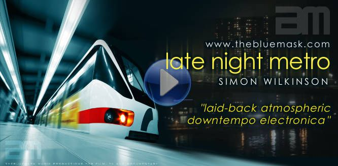 Late Night Metro downtempo instrumental music by Simon Wilkinson