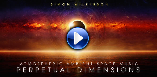 Perpetual Dimensions atmospheric ambient space music by Simon Wilkinson