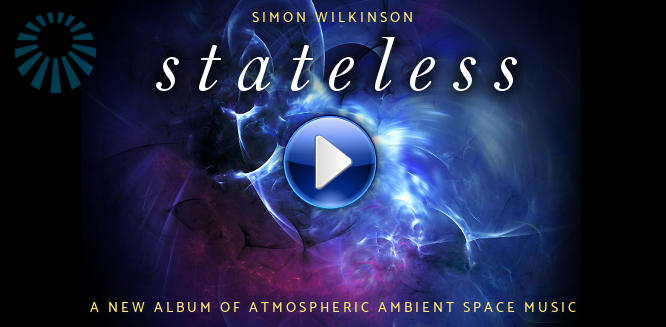 Stateless - the new atmospheric ambient space music album by Simon Wilkinson
