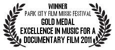 Excellence In Music For A Documentary Film Gold Award at Park City Film Festival