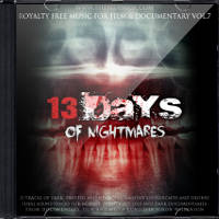 Royalty Free Film & Documentary Music Vol.7: 13 Days Of Nightmares