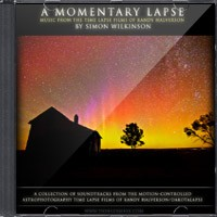 A Momentary Lapse: Music From The Time Lapse Films Of Randy Halverson by Simon Wilkinson