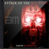 Attack Of The Machines by Simon Wilkinson