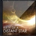 Birth Of A Distant Star by Simon Wilkinson