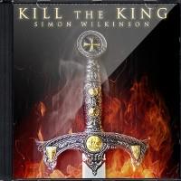 Kill The King by Simon Wilkinson